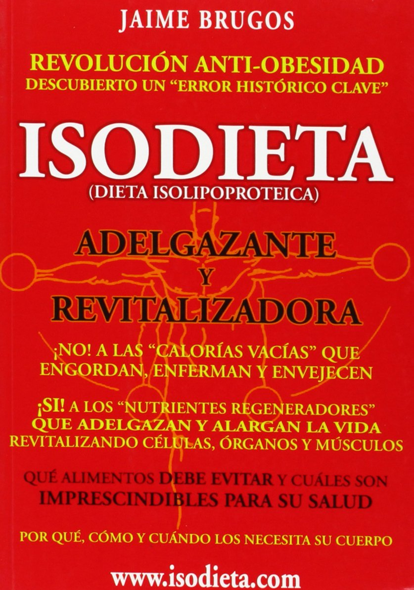 Isodieta (Dieta Isolipoproteica) Adelgazante y Revitalizadora (Spanish Edition): Jaime Brugos Ph.D, Jaime Brugos: 9788461286232: Amazon.com: Books