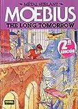 The Long Tomorrow (Metal Hurlant)