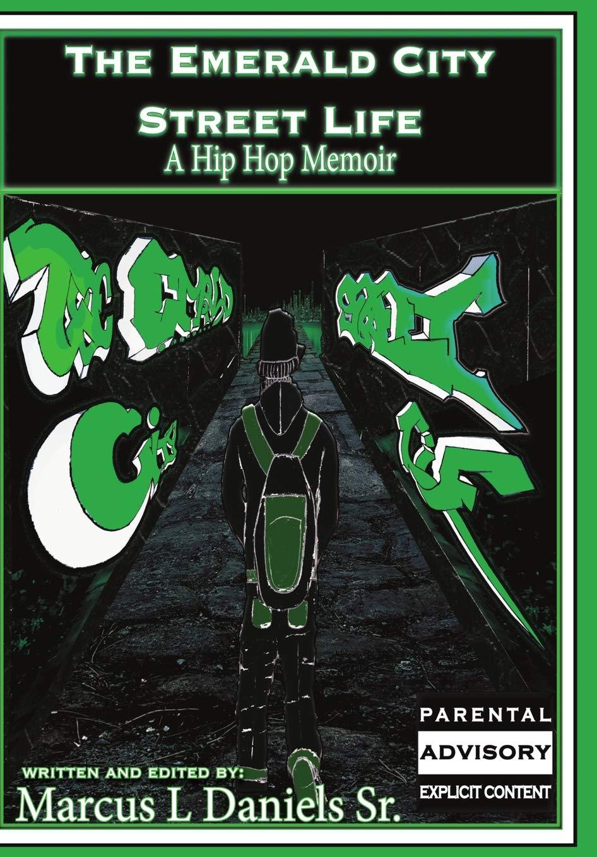 The emerald city street life a hip hop memoir paperback large print january 24 2019