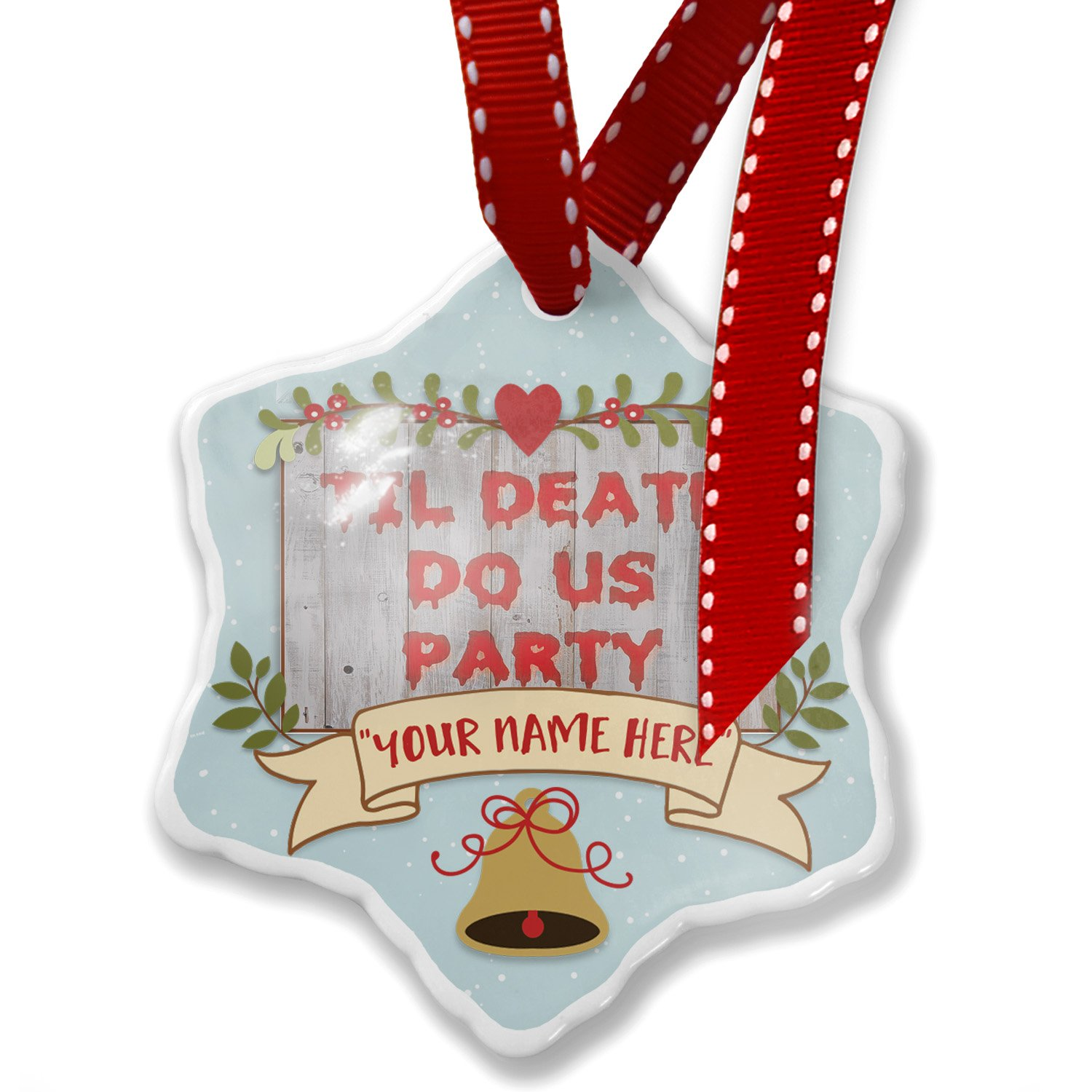 Add Your Own Custom Name, Til Death Do Us Party Halloween Bloody Wall Christmas Ornament NEONBLOND