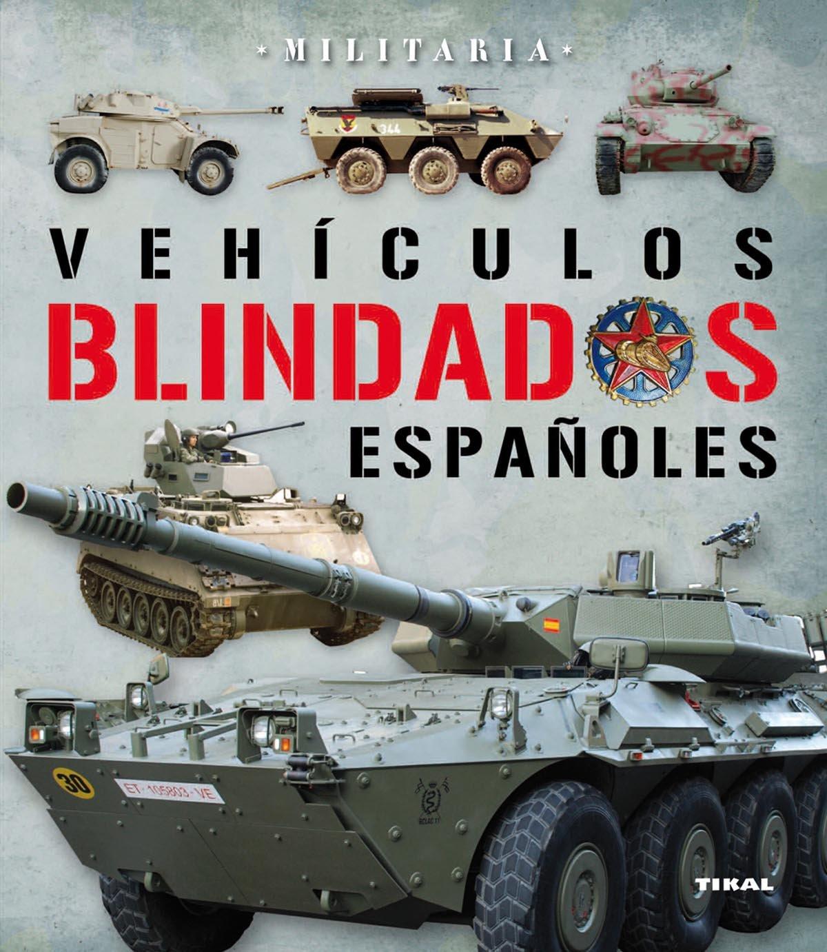 Vehículos blindados en España (Militaria) Tapa blanda – 27 may 2011 Francisco Marín Josep Mª Mata TIKAL 8499280773