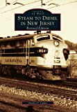 Steam  to  Diesel  in  New  Jersey  (NJ)   (Images  of  Rail)