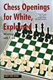 Chess Openings for White Explained: Winning with I.E4: Winning with 1.E4