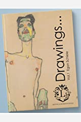 Egon Schiele Drawings...Vol.1: Book of 107 Beautiful Sketches by Egon Schiele (Expressionism, Portraits, Figurative, Fine Art, History of Art, Self-Portraits, Sketch Books) Kindle Edition