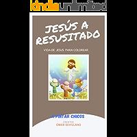 Jesús Resucitado : Vida de Jesús para Colorear (4 Vida de Jesús para Colorear) (English Edition)