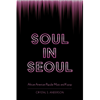 Soul in Seoul: African American Popular Music and K-pop book cover