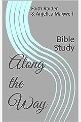 Along the Way: Bible Study Kindle Edition