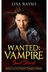 Wanted: Vampire - Bad Blood (Wanted: Vampire Series) (Volume 2) Paperback