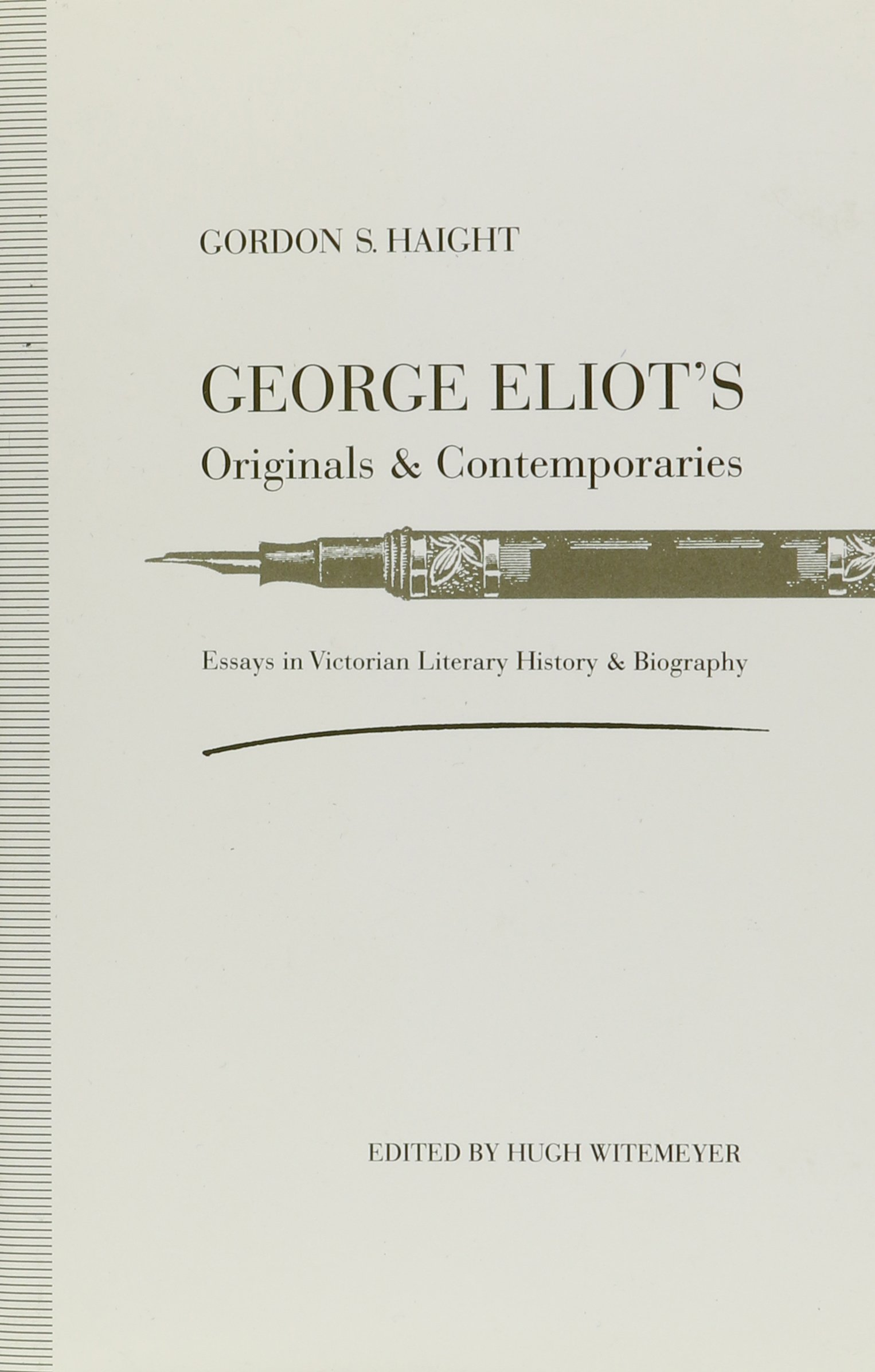 com george eliot s originals and contemporaries essays in  com george eliot s originals and contemporaries essays in victorian literary history and biography 9780472102648 gordon s haight books