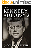 The Kennedy Autopsy 2: LBJ's Role In the Assassination