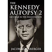 The Kennedy Autopsy 2: LBJ's Role In the Assassination (English Edition)