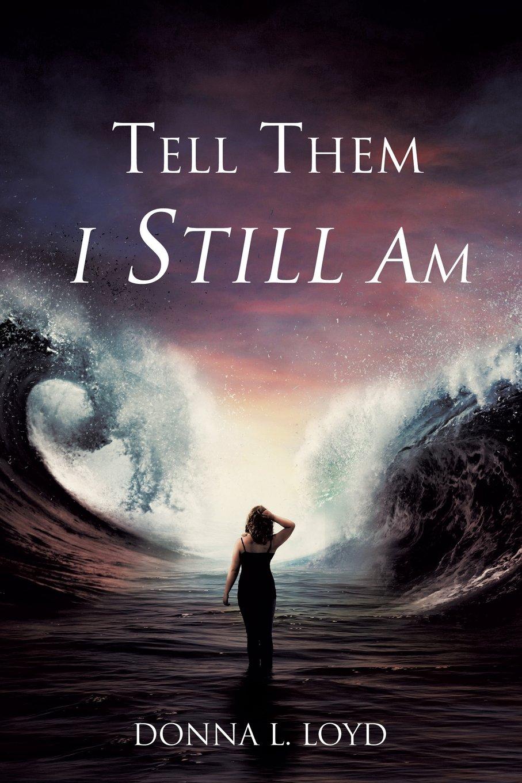 Tell Them I STILL Am