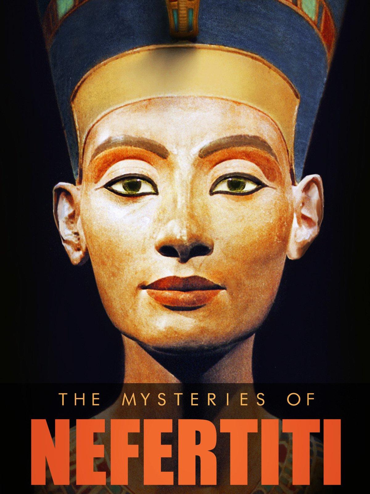 Watch The Mysteries of Nefertiti | Prime Video