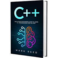 C++: The Ultimate Beginners Guide to Learn C++ Programming Step-by-Step (Computer Programming) (English Edition)