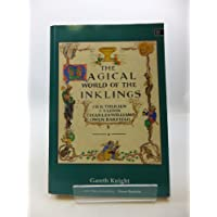 The Magical World of the Inklings: J. R. R. Tolkien, C. S. Lewis, Charles Williams, Owen Barfield: J.R.R.Tolkein, C.S.Lewis, Charles Williams, Owen Barfield