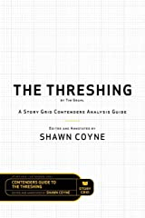 The Threshing by Tim Grahl: A Story Grid Contenders Analysis Guide Paperback