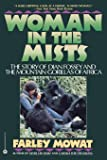 Woman in the Mists: The Story of Dian Fossey and the Mountain Gorillas of Africa