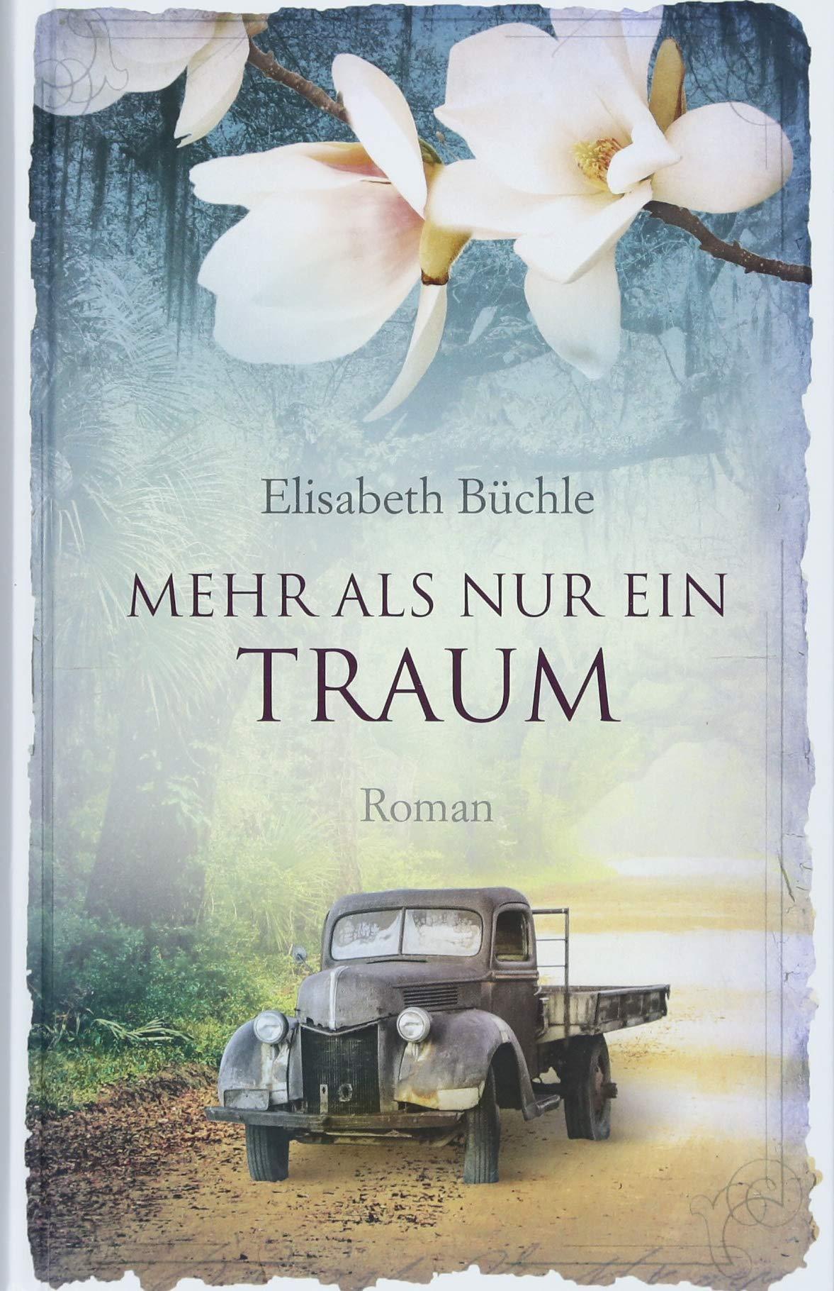 Mehr als nur ein Traum: Roman.: Amazon.de: Elisabeth Büchle: Bücher
