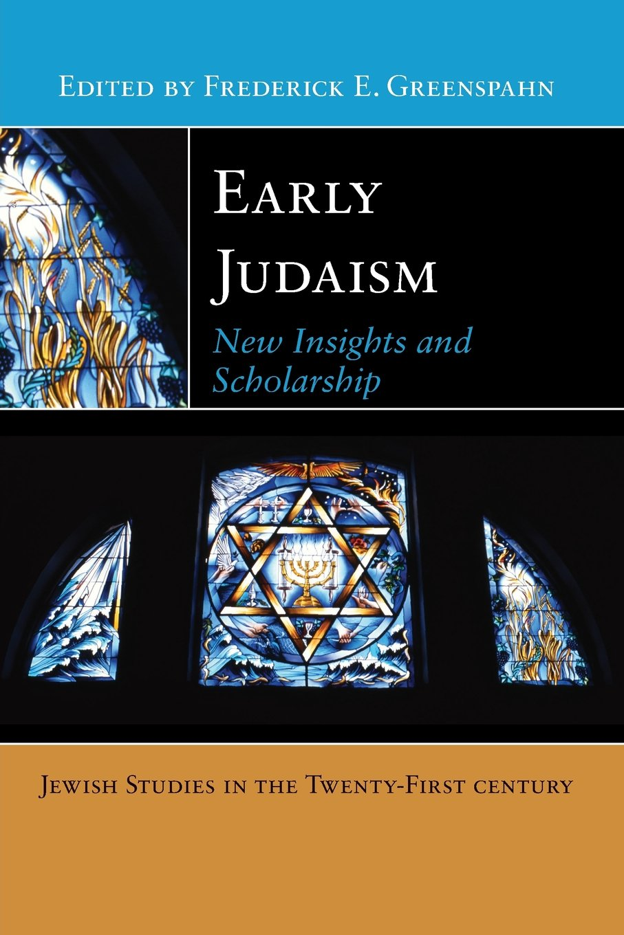 Download Early Judaism: New Insights and Scholarship (Jewish Studies in the Twenty-First Century) ebook