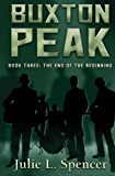 Buxton Peak Book Three: The End of the Beginning: Contemporary Christian Rock Stars