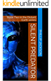 Silent Predator: Book Two in the Distant Earth series