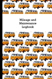 Mileage and Maintenance Logbook: Car Mileage Tracker and Business Vehicle Expense Book With Yellow VW Autobus