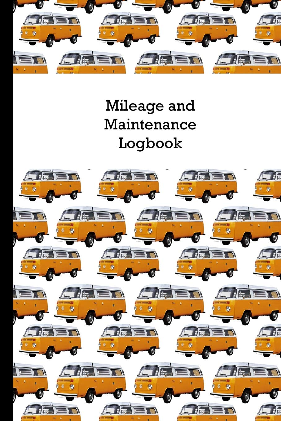 Mileage and Maintenance Logbook: Car Mileage Tracker and Business Vehicle Expense Book With Yellow VW Autobus por Sunny Days Prints