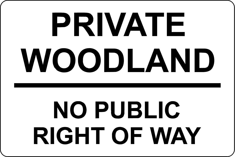 Private Woodland No Public Right Of Way Aluminium Composite Sign 200mm x 135mm.