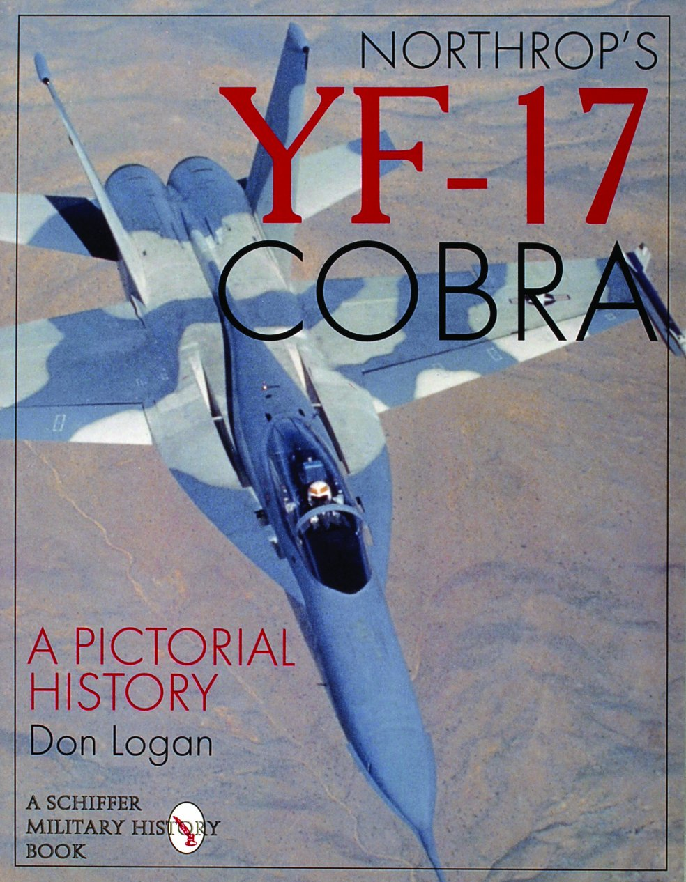 Northrop's YF-17 Cobra: A Pictorial History (Schiffer Book for Carvers)