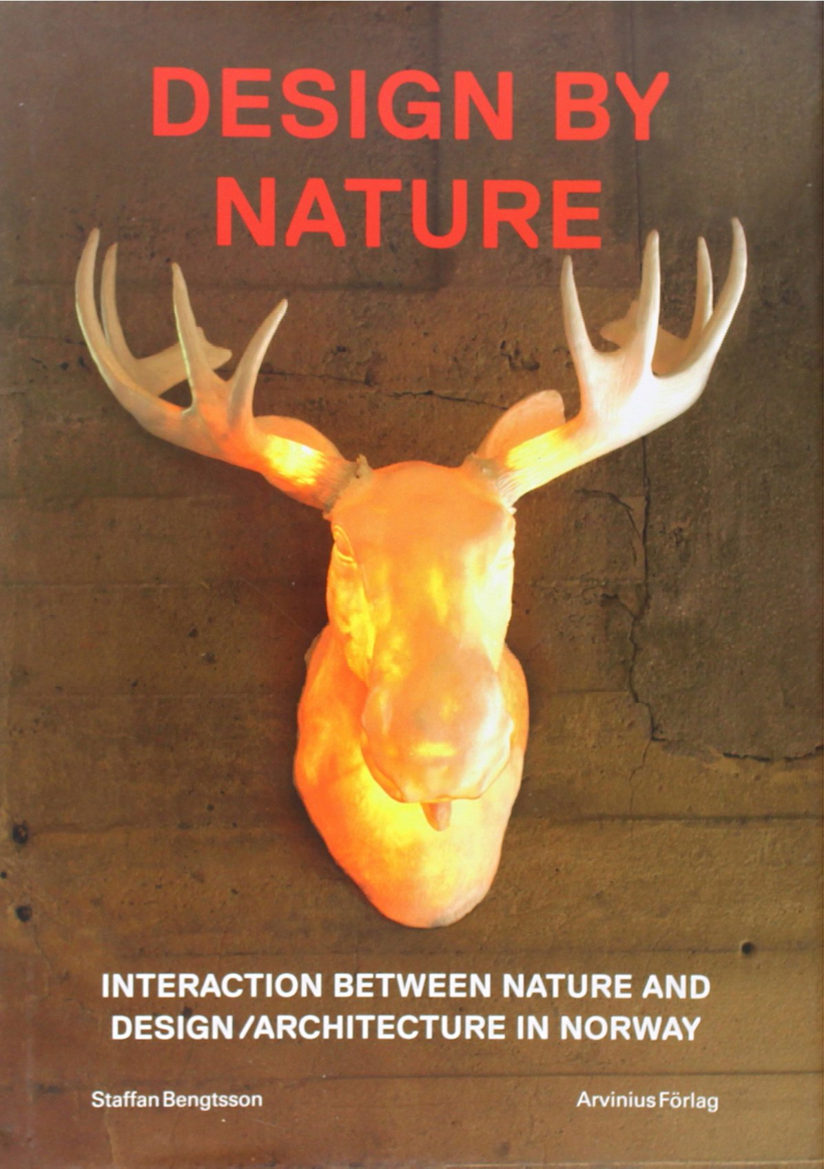 Design by Nature: Interaction Between Nature and Design/Architecture in Norway ebook