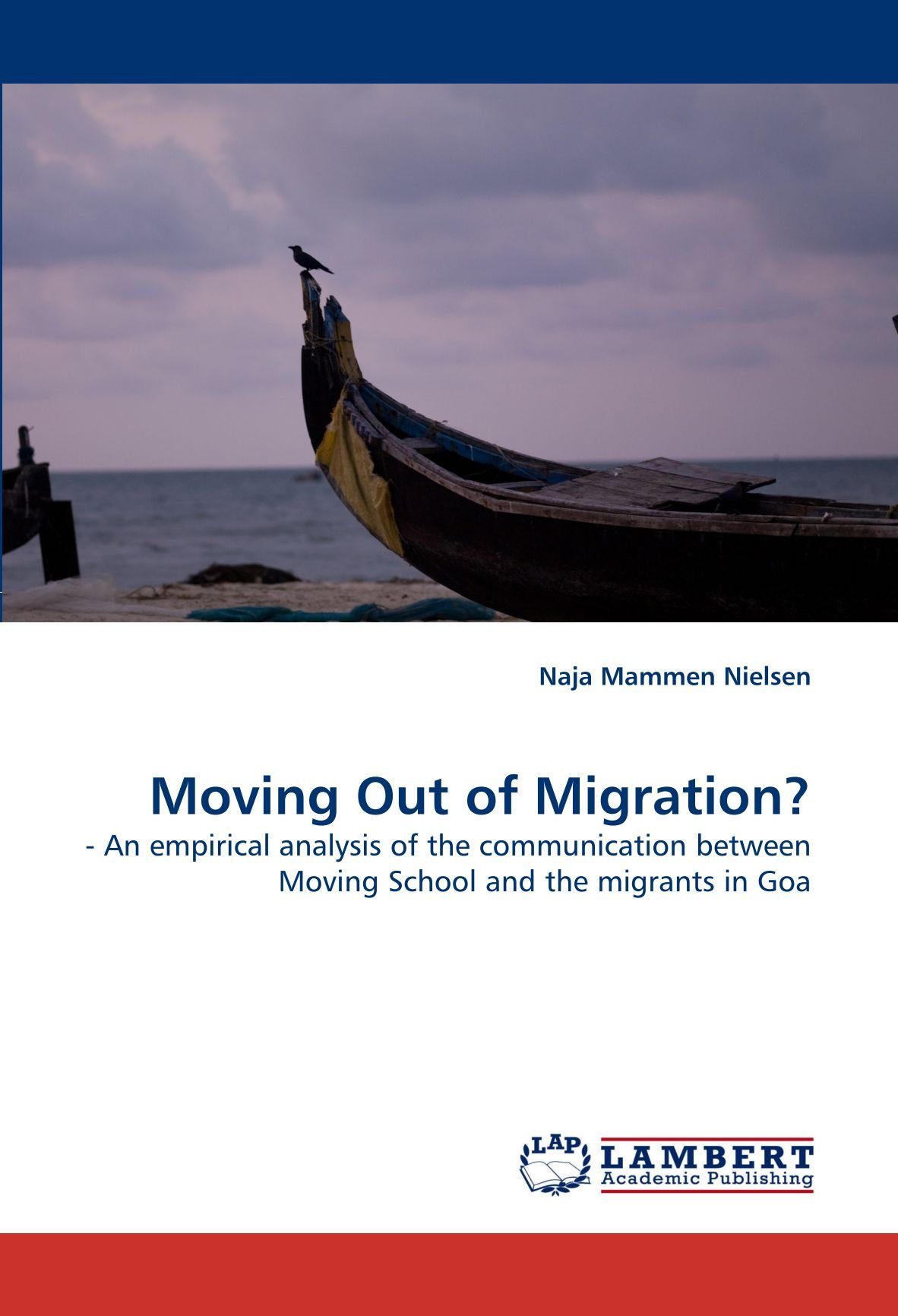 Moving Out of Migration?: - An empirical analysis of the communication between Moving School and the migrants in Goa ebook