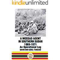 A Mossad Agent In Southern Sudan: 1969-1971 An Operation Log