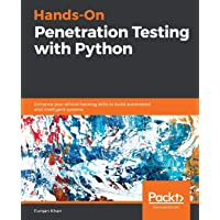 Hands-On Penetration Testing with Python: Enhance your ethical hacking skills to build automated and intelligent systems