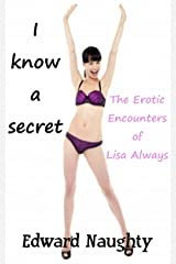 I Know a Secret (The Erotic Encounters of Lisa Always Book 4) Kindle Edition
