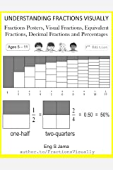 Understanding Fractions Visually: Fractions Posters, Visual Fractions, Equivalent Fractions, Decimal Fractions and Percentages Paperback