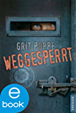 Weggesperrt (German Edition)