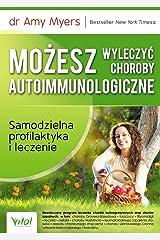 Mozesz wyleczyc choroby autoimmunologiczne. Paperback
