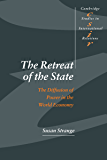 The Retreat of the State: The Diffusion of Power in the World Economy (Cambridge Studies in International Relations)