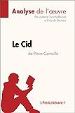 Le Cid de Pierre Corneille (Analyse de l'oeuvre): Comprendre la littérature avec lePetitLittéraire.fr (Fiche de lecture)