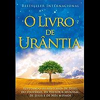 O Livro de Urântia: Revelando os Misterios de Deus, do Universo, de Jesus e Sobre Nos Mesmos (Portuguese Edition)