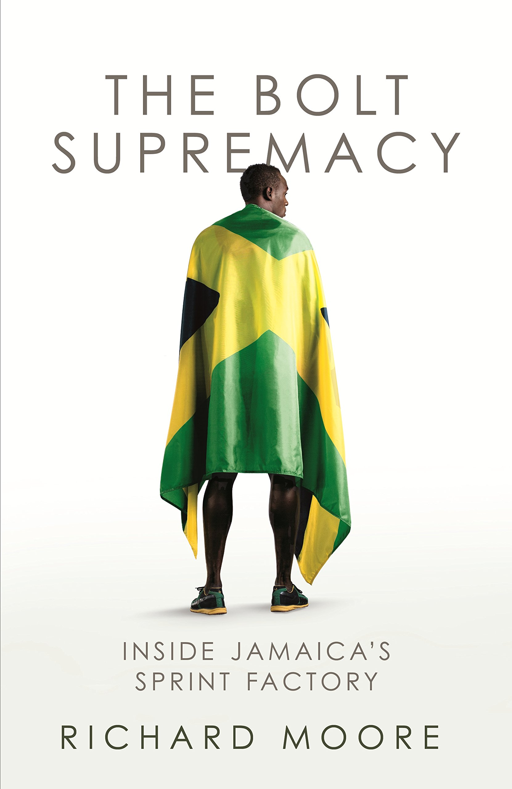 Buy The Bolt Supremacy Inside Jamaica's Sprint Factory Book Online at Low  Prices in India | The Bolt Supremacy Inside Jamaica's Sprint Factory  Reviews ...