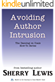 Avoiding Author Intrusion (The Dancing on Coals How-To Series Book 7)
