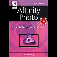 Affinity Photo: Brillante Fotos genial einfach (German Edition)