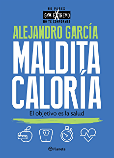 Maldita caloría (Spanish Edition)