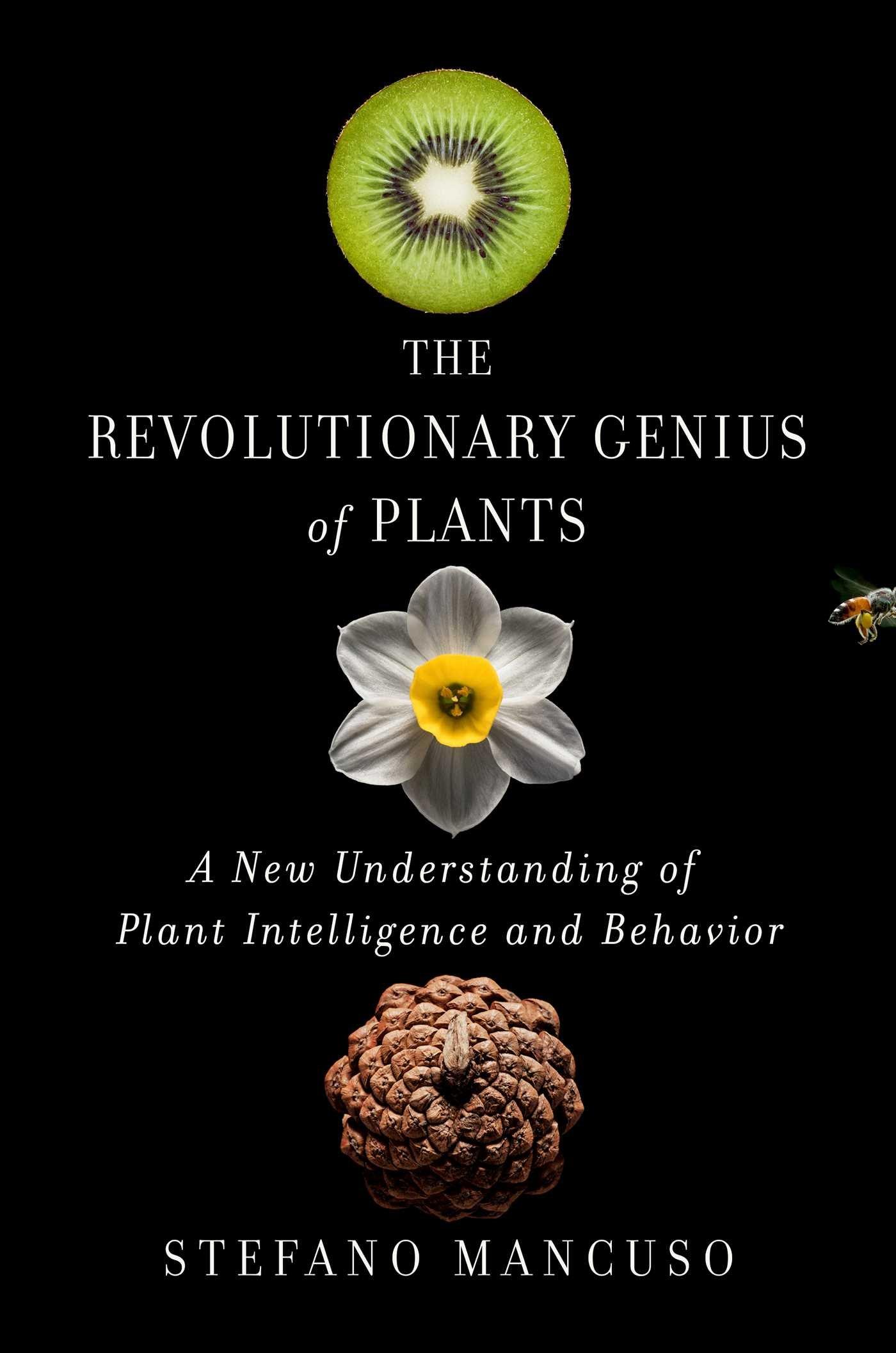 نتيجة بحث الصور عن the revolutionary genius of plants: a new understanding of plant intelligence and behavior