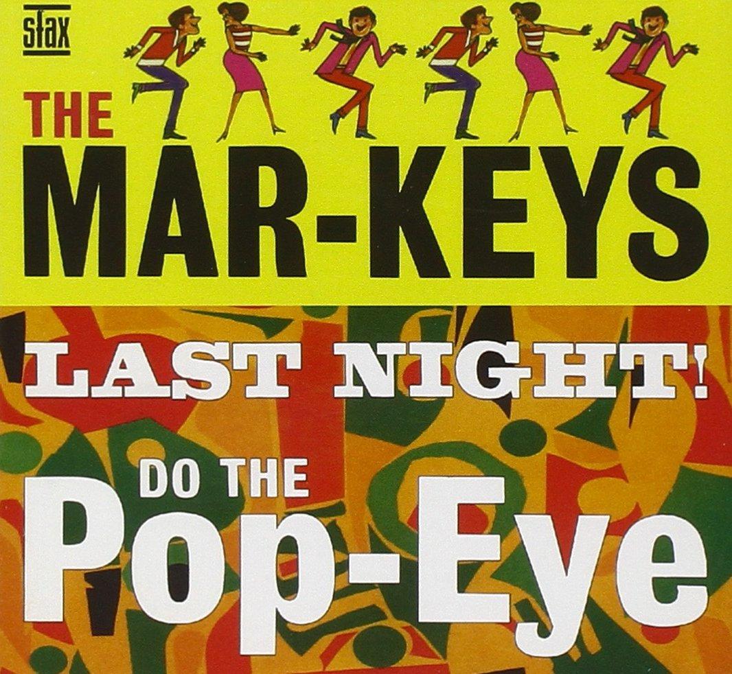 Last Night/Do The Pop-Eye by MAR-KEYS