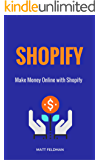 Shopify: Make Money Online with Shopify