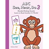 ABC See, Hear, Do 3: Blended Ending Sounds: Learn to Read Another 51 Words!