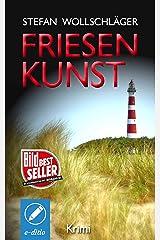 Friesenkunst: Ostfriesen-Krimi (Diederike Dirks ermittelt 1) (German Edition) Kindle Edition