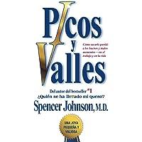 Picos Y Valles (Peaks and Valleys; Spanish Edition: Como Sacarle Partido a Los Buenos Y Malos Momentos